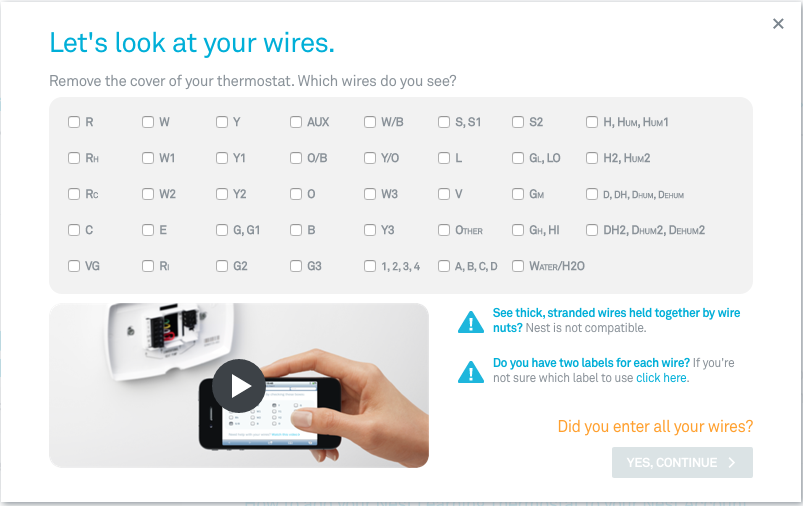 Use the Compatibility Checker to enter the connectors that have wires on your current thermostat.